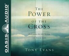 The Power of the Cross : Putting It to Work in Your Life by Tony Evans (2016, CD