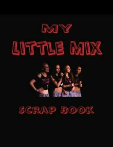My-Little-Mix-Scrap-Book-Blank-Pages-for-You-to-Fill-My-Fan-Boo-by-J-Judge