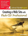 Creating a Web Site with Flash CS3 Professional: Visual QuickProject Guide by David Morris (Paperback, 2007)