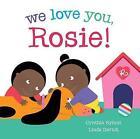 We Love You, Rosie! by Cynthia Rylant (Hardback, 2017)