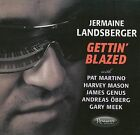 Gettin' Blazed [Digipak] * by Jermaine Landsberger (CD, Apr-2009, Resonance)