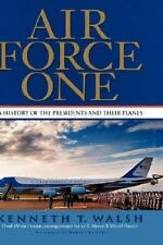 Air Force One: A History of the Presidents and Their Planes Walsh, Kenneth T. H