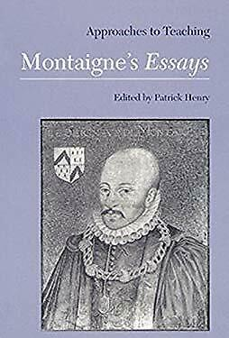 Approaches to Teaching Montaigne's Essays by Henry, Patrick