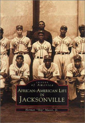 African-American Life in Jacksonville by Herman S. Mason