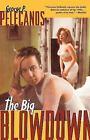 The Big Blowdown by George P. Pelecanos (1999, Paperback, Revised)