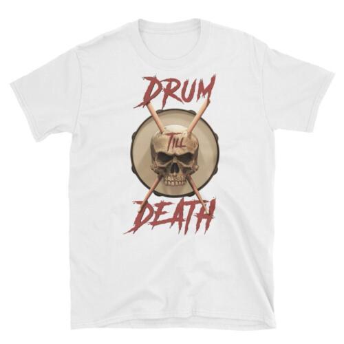 Tambour Till Death Unisexe T-Shirt
