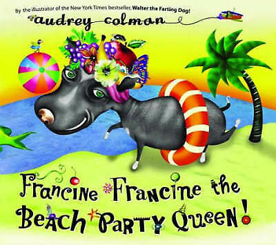 (Good)-Francine, Francine the Beach Party Queen (Hardcover)-Colman, Audrey-15839