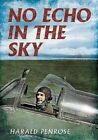 No Echo in the Sky by Harald Penrose (Paperback, 2016)