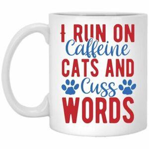 Cat Lover Coffee Mug I Run On Caffeine Cats And Cuss Words  Coffee Mugs Gift Cat