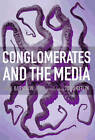 Conglomerates and the Media by Mark Crispin Miller, et al, Erik Barnouw (Paperback, 1997)