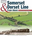 The Somerset & Dorset Line from Above: Evercreech Junction to Bournemouth by Crecy Publishing (Hardback, 2014)
