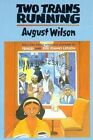 Two Trains Running by August Wilson (Paperback, 1992)