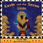 Kevin and the Seven Lions by MR Martin C Tiller (Paperback, 2013)