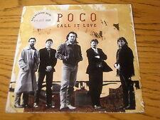"POCO - CALL IT LOVE    7"" VINYL PS"
