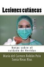 Notas Sobre el Cuidado de Heridas: Lesiones Cutáneas : Notas Sobre el Cuidado...