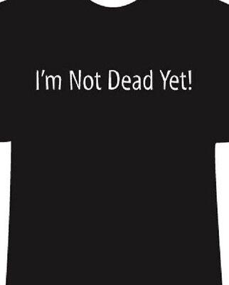 Monty Python Holy Grail Im Not Dead Yet T Shirt Tee Movie Funny Ebay