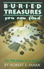 Buried Treasures You Can Find : Over 7500 Locations in All 50 States by Robert F. Marx (1993, Paperback)
