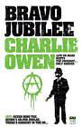 Bravo Jubilee by Charlie Owen (Paperback, 2008)