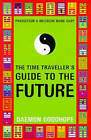 The Time Traveller's Guide to the Future by Daemon Goodhope (Paperback, 1997)