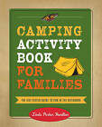 Camping Activity Book for Families: The Kid-Tested Guide to Fun in the Outdoors by Linda Hamilton (Paperback, 2016)