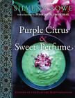 Purple Citrus and Sweet Perfume: Cuisine of the Eastern Mediterranean by Silvena Rowe (Hardback, 2010)