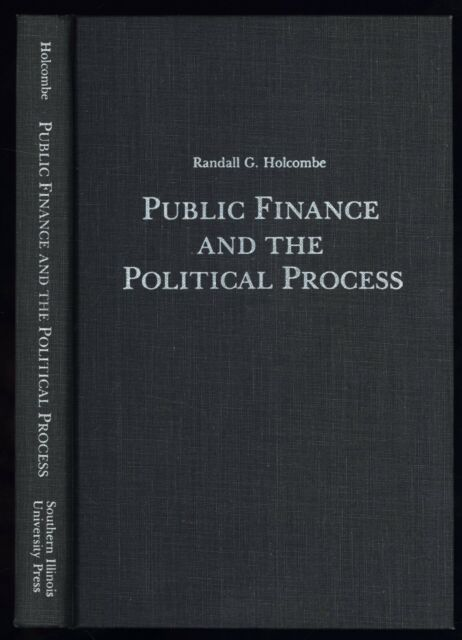Randall G. Holcombe -- PUBLIC FINANCE AND THE POLITICAL PROCESS (Political & Soc