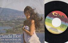 CLAUDIA MORI disco 45 g STAMPA ITALIANA Non succedera piu 1982 ADRIANO CELENTANO