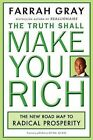 Truth Shall Make You Rich: The New Road Map to Radical Prosperity by Farrah Gray (Paperback, 2009)