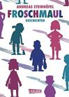 Froschmaul - Geschichten von Andreas Steinhöfel (2015, Gebundene Ausgabe)