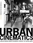 Urban Cinematics: Understanding Urban Phenomena Through the Moving Image by Intellect Books (Paperback, 2011)