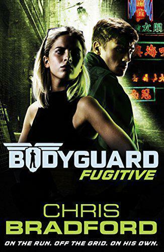 Bodyguard: Fugitive (Book 6) (Bodyguard 6) by Bradford, Chris, NEW Book, FREE &