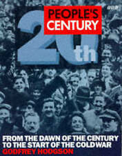People's Century: From the Dawn of the Century to the Start of the Cold War v.1: