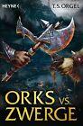 Orks vs. Zwerge 01 von T. S. Orgel (2012, Taschenbuch)