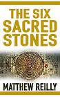 The Six Sacred Stones by Matthew Reilly (Paperback, 2008)