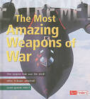 The Most Amazing Weapons of War by Martin Dougherty (Hardback, 2010)