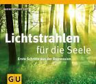 Lichtstrahlen für die Seele von Sabine Wehner-Zott (2012, Gebunden)