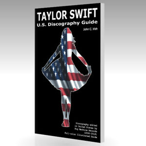 TAYLOR-SWIFT-U-S-Discography-Guide-2006-2018-Full-color-Guide-170-Pages