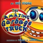 The Amazing Garbage Truck by Ian More (Paperback / softback, 2013)