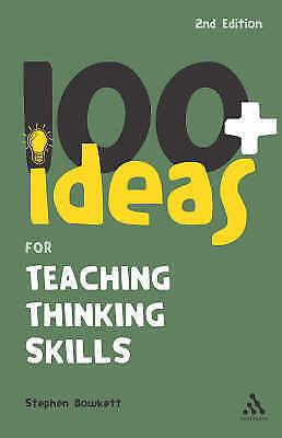 1 of 1 - 100+ Ideas for Teaching Thinking Skills by Stephen Bowkett (Paperback, 2007)