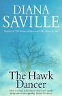 The Hawk Dancer by Diana Saville (Paperback, 1998)