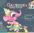 Ganesha's Sweet Tooth von Sanjay Patel und Emily Haynes (2015, Taschenbuch)