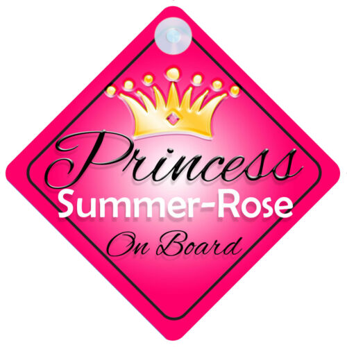 Princess Summer-Rose On Board Personalised Girl Car Sign Child Gift 001