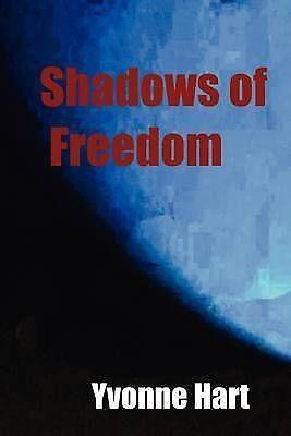 Shadows of Freedom by Hart, Yvonne