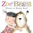 Zoe and Beans: Where is Binky Boo? by Chloe Inkpen, Mick Inkpen (Paperback, 2011)