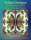 Tribal Designs: 50 Mind Calming and Stress Relieving Patterns by Audrey Wingate, Wmc Publishing (Paperback / softback, 2015)