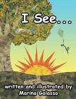 I See... by Marina Galasso (Paperback, 2013)