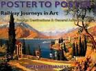Railway Journeys in Art: Worldwide Destinations: Foreign Destinations & General Advertising: Volume 8 by Richard Furness (Hardback, 2016)