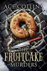 The Fruitcake Murders by Ace Collins (Hardback, 2015)