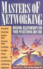 Masters of Networking: Building Relationships for Your Pocketbook and Soul by Don Morgan, Ivan R. Misner (Paperback, 2000)