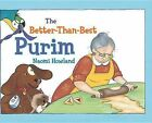 The Better-Than-Best Purim by Naomi Howland (Hardback, 2012)
